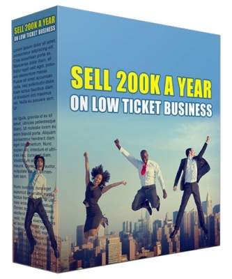 Product picture Sell 200K a Year in Low Ticket Business